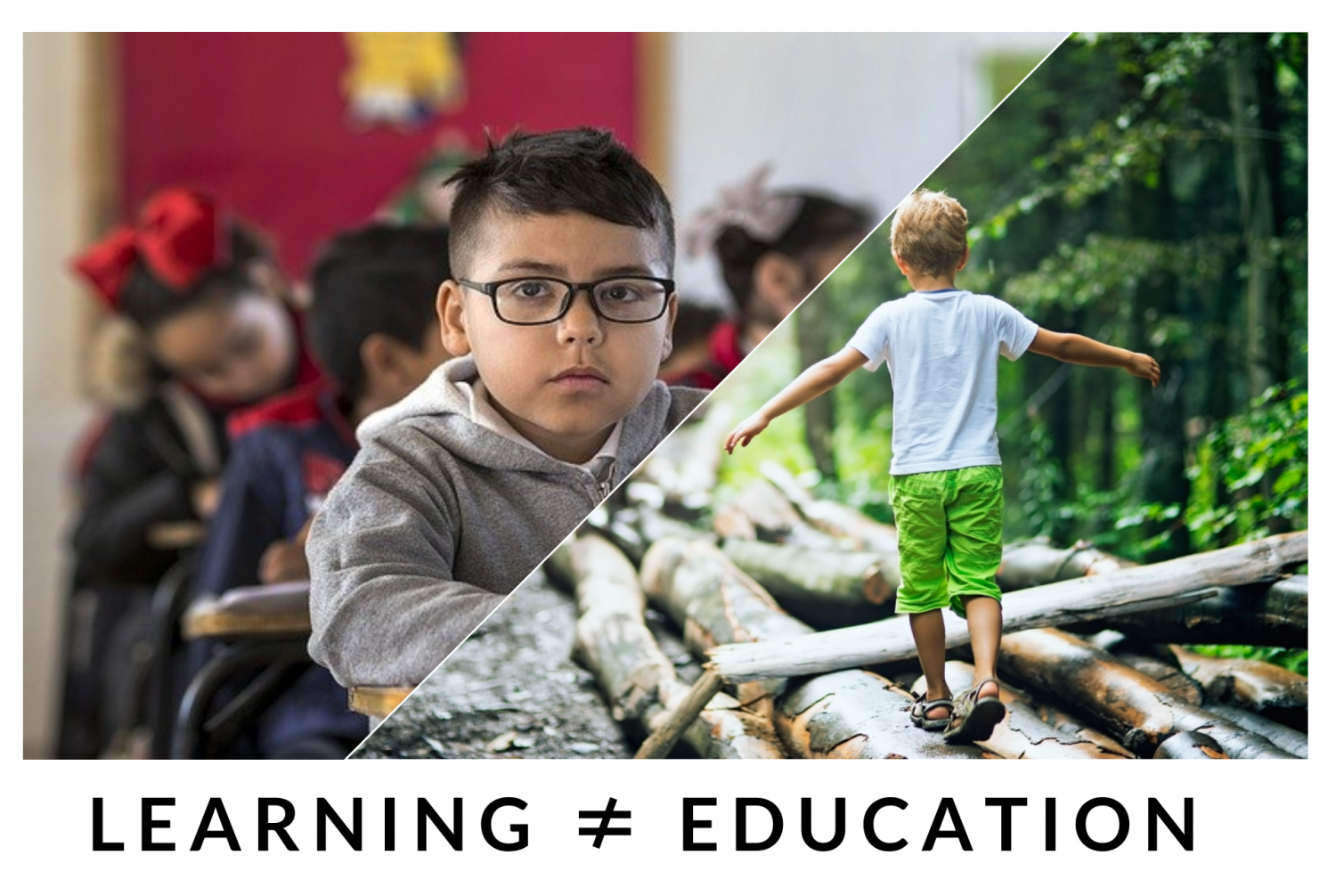 Learning ≠ Education
