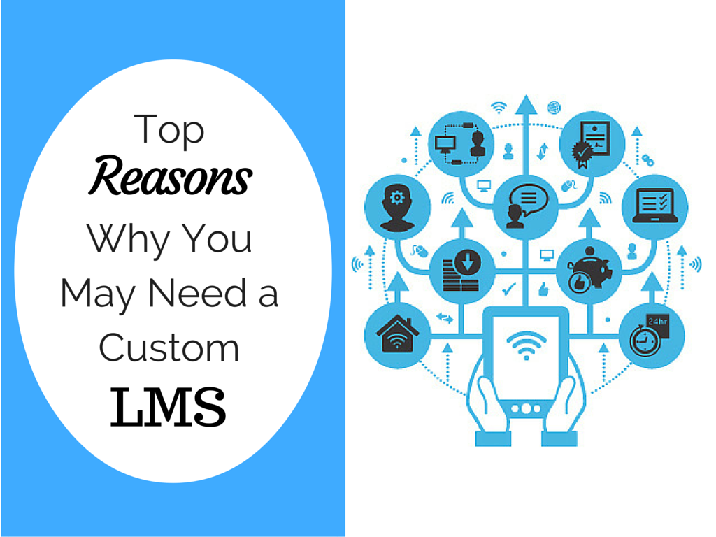 Top reasons why you may need a custom LMS