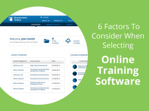 6 Factors To Consider When Selecting Online Training Software
