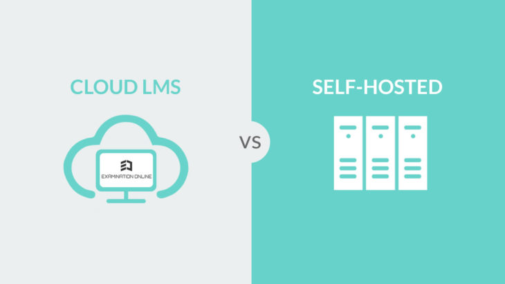 Self Hosted LMS and Cloud LMS