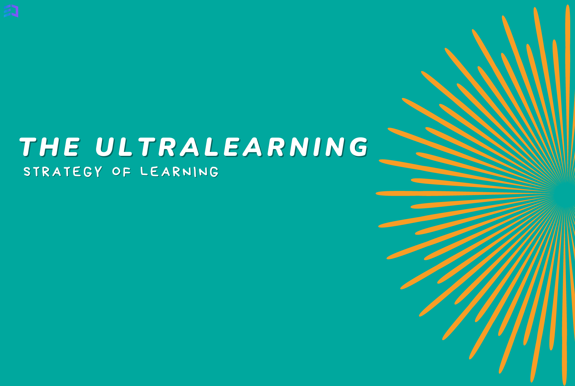"""The """"Ultralearning"""" strategy of learning"""